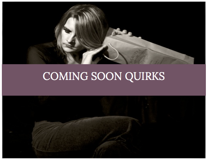 Coming Soon Quirks